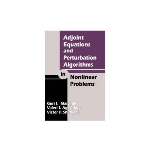 Adjoint Equations and Perturbation Algorithms in Nonlinear Problems (9780849328718)