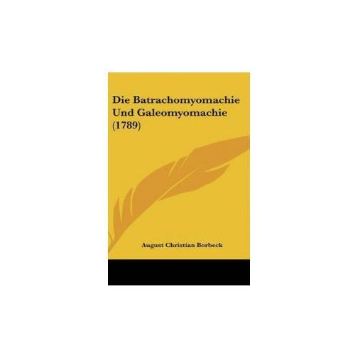 Batrachomyomachie Und Galeomyomachie (1789)