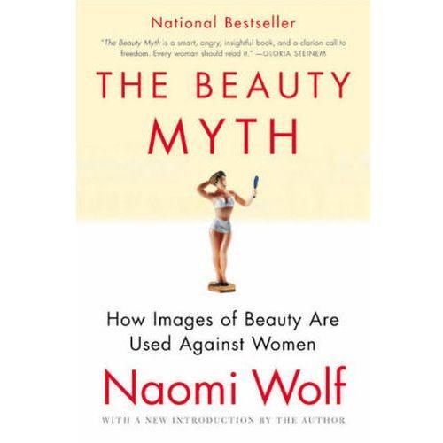 BEAUTY MYTH : HOW IMAGES OF BEAUTY ARE U