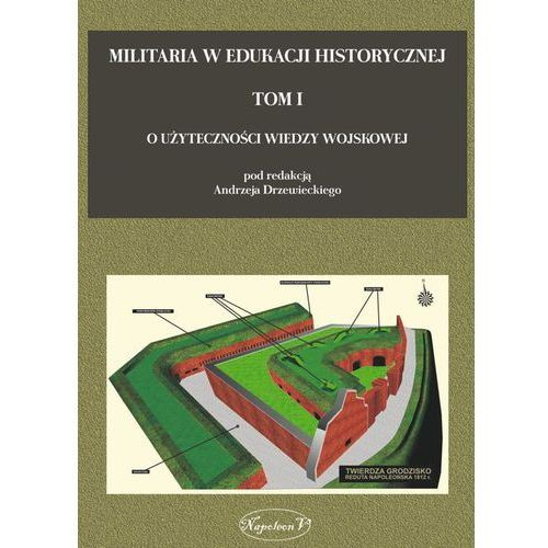 Militaria w edukacji historycznej - Wysyłka od 3,99 - porównuj ceny z wysyłką (250 str.)