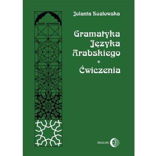 Gramatyka języka arabskiego. Ćwiczenia - Jolanta Kozłowska (PDF)