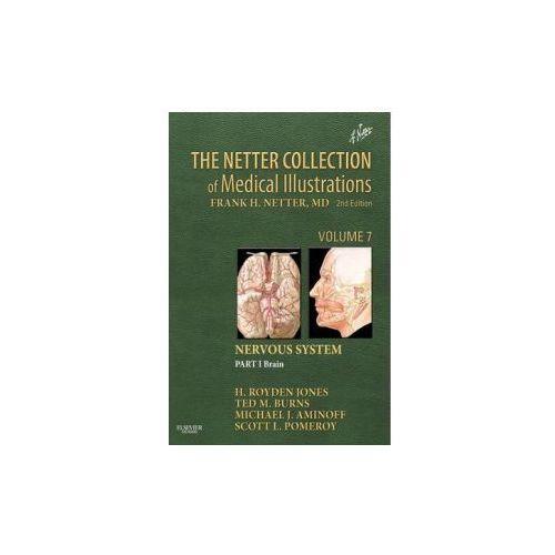 The Netter Collection of Medical Illustrations: Nervous System, Volume 7, Part 1 - Brain, H. Royden Jones, Ted Burns