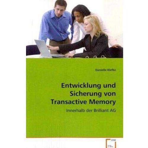 Entwicklung und Sicherung von Transactive Memory Systemen (9783639079906)