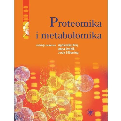 Proteomika i metabolomika - Jerzy Silberring, Agnieszka Kraj, Anna Drabik (PDF) (2010)