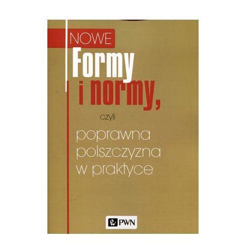 Formy i normy, czyli poprawna polszczyzna w praktyce - Praca zbiorowa