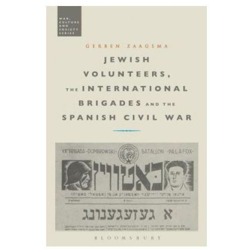 Jewish Volunteers, the International Brigades and the Spanish Civil War