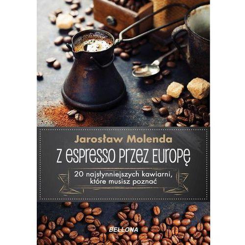 Z espresso przez Europę, Jarosław Molenda