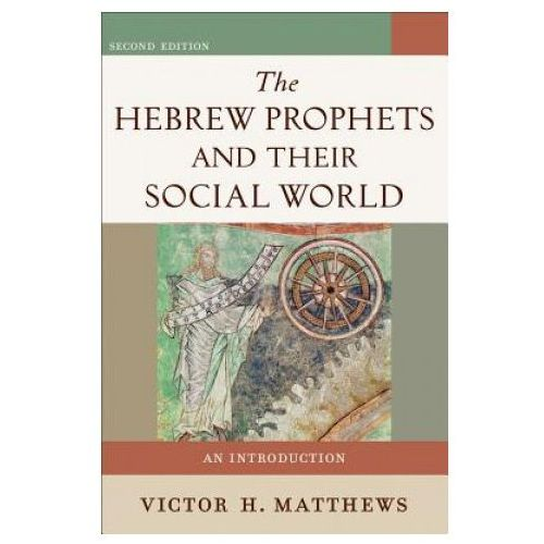 Hebrew Prophets and Their Social World (9780801048616)