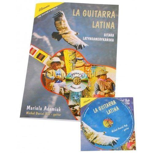 AN Adamiak Mariola ″La Guitarra Latina″ Gitara Latynoamerykańska książka + CD