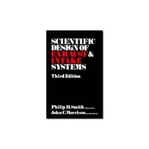 Scientific Design of Exhaust and Intake Systems (9780837603094)