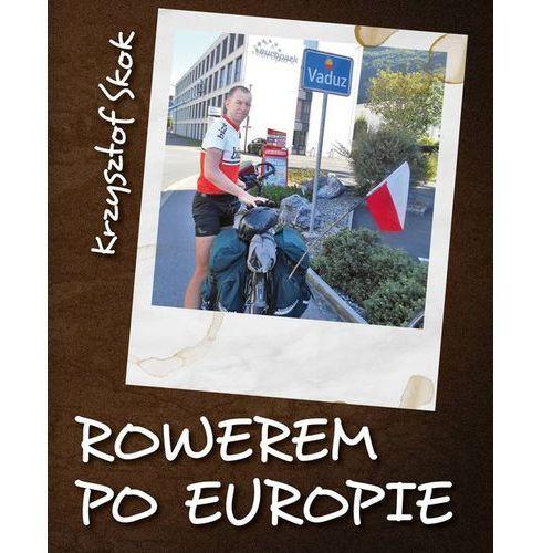 Rowerem po Europie - Krzysztof Skok (2017)