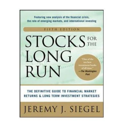 Stocks for the Long Run : The Definitive Guide to Financial Market Returns and Long-term Investment