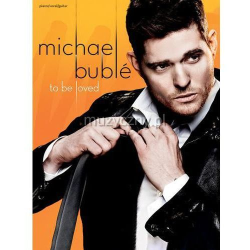 buble michael - to be loved (utwory na fortepian, wokal i gitarę) marki Pwm