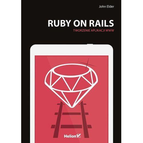 Ruby on Rails. Tworzenie aplikacji WWW, oprawa miękka