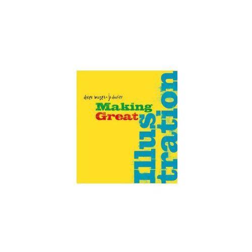 Making Great Illustration (9781408124536)