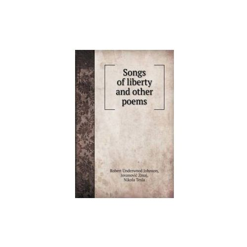 Songs of Liberty and Other Poems (9785518440470)