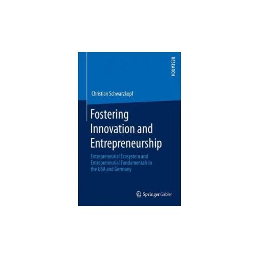 Fostering Innovation and Entrepreneurship (9783658135119)