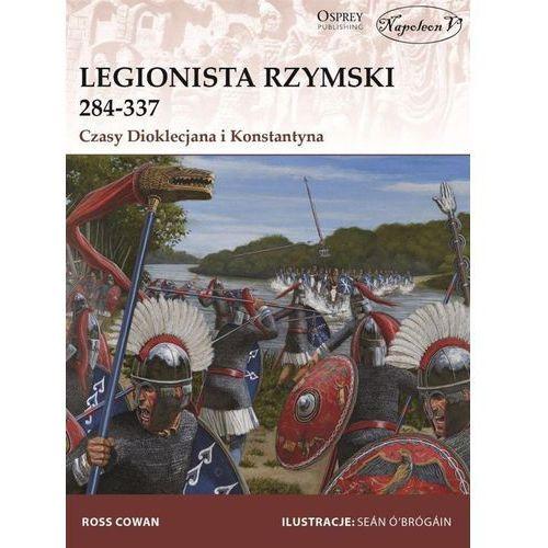 Legionista rzymski 284-337 Czasy Dioklecjana i Konstantyna (64 str.)