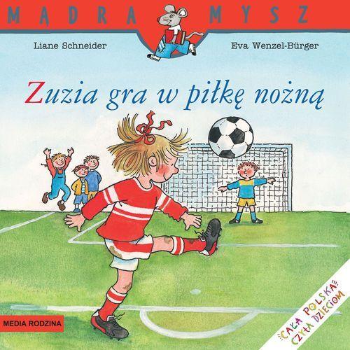 ZUZIA GRA W PIŁKE NOŻNĄ, Schneider Liane
