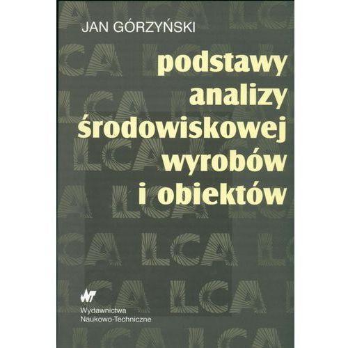 Jan Górzyński. Podstawy analizy środowiskowej wyrobów i obiektów., Jan Górzyński