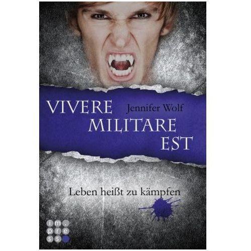 Die Sanguis-Trilogie - Vivere militare est - Leben heißt zu kämpfen Wolf, Jennifer (9783551300348)