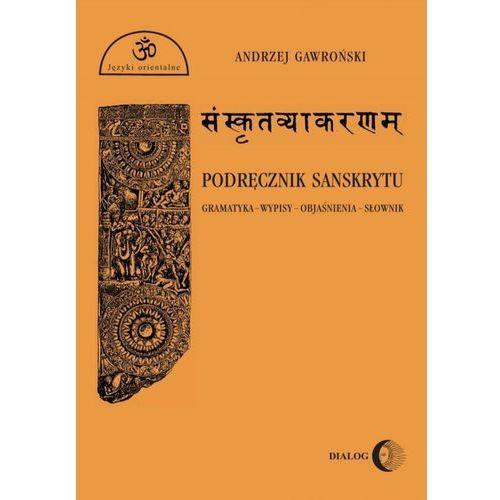 Podręcznik sanskrytu - Andrzej Gawroński (309 str.)