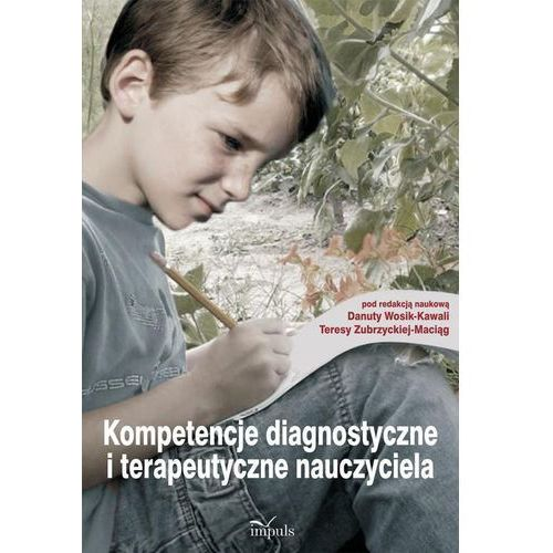 Kompetencje diagnostyczne i terapeutyczne nauczyciela (2015)