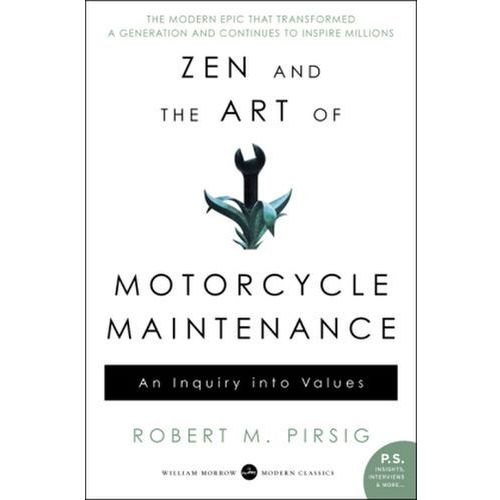 Zen and the Art of Motorcycle Maintenance: An Inquiry Into Values (9780060839871)
