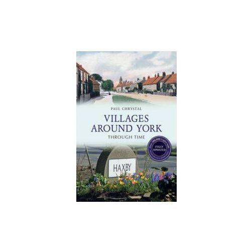 Villages Around York Through Time Revised Edition (9781445650678)