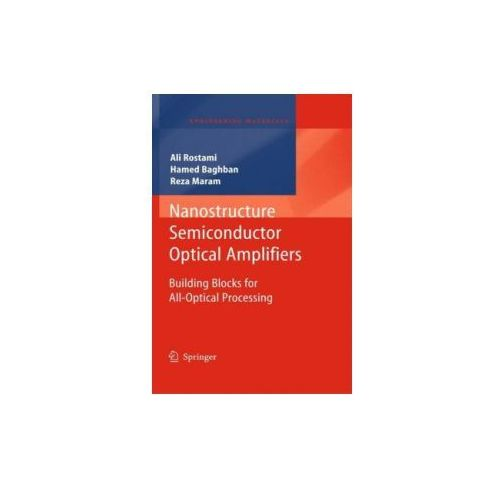 Nanostructure Semiconductor Optical Amplifiers, Hamed Baghban