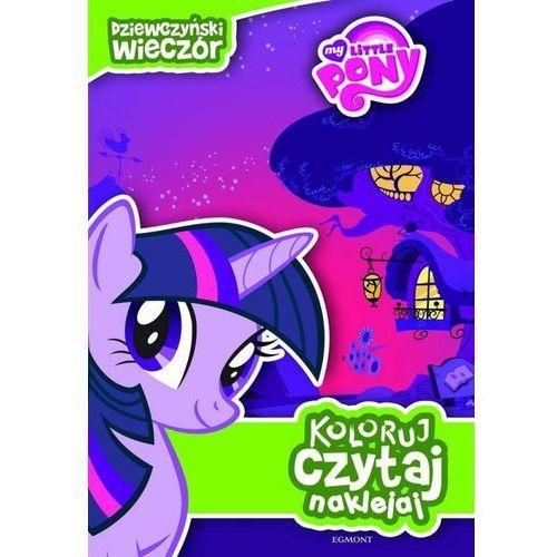 My little Pony. Dziewczyński wieczór Koloruj czytaj naklejaj, oprawa miękka