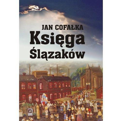 Księga Ślązaków - Jan Cofałka (376 str.)