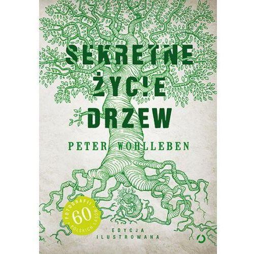 Sekretne życie drzew (edycja ilustrowana) - Peter Wohlleben