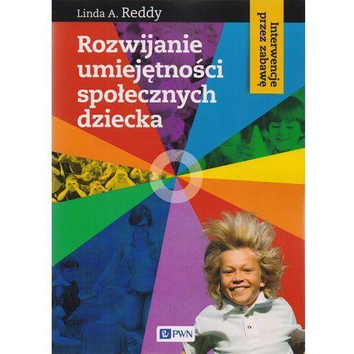 Rozwijanie umiejętności społecznych dziecka - Dostępne od: 2014-08-20, Wydawnictwo Naukowe PWN