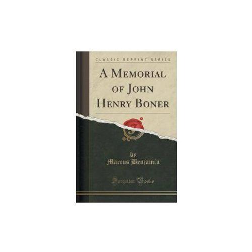 Memorial of John Henry Boner (Classic Reprint)