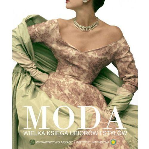 Moda. Wielka księga ubiorów i stylów, praca zbiorowa