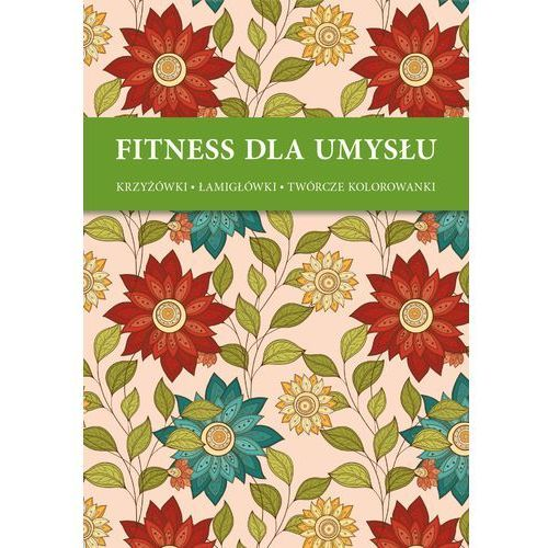 Fitnes dla umysłu - Ornamenty Kwiaty + zakładka do książki GRATIS, Welpol Adventure