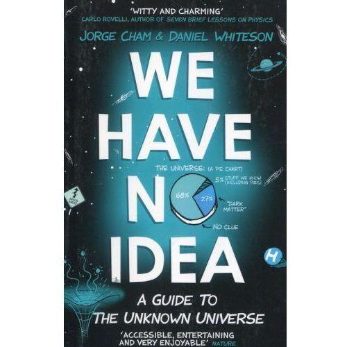 We Have No Idea (368 str.)