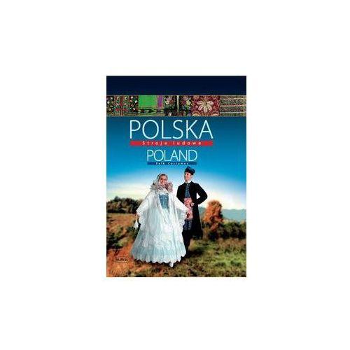 Polska Stroje ludowe Poland Folk Costumes. Darmowy odbiór w niemal 100 księgarniach!