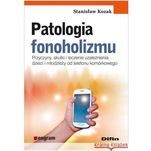 Patologia fonoholizmu Przyczyny, skutki i leczenie, oprawa broszurowa