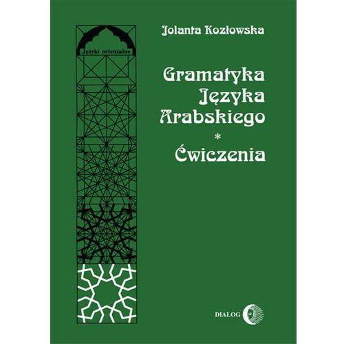 Gramatyka języka arabskiego. Ćwiczenia. Darmowy odbiór w niemal 100 księgarniach!