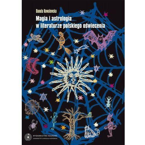 Magia i astrologia w literaturze polskiego oświecenia - Danuta Kowalewska - ebook