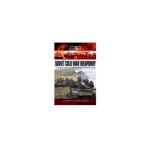 Soviet Cold War Weaponry: Tanks and Armoured Vehicles (9781783032969)