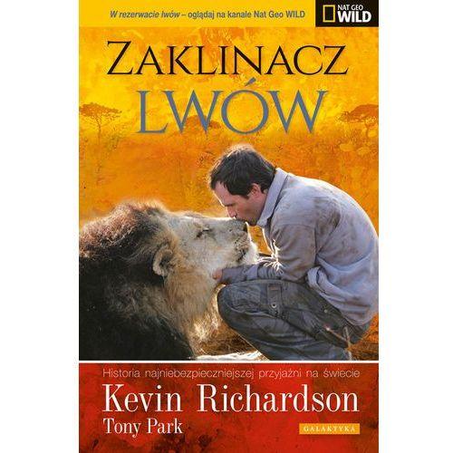 Zaklinacz lwów Historia najniebezpieczniejszej przyjaźni... (9788375792621)