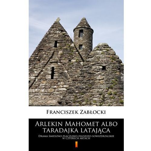 Arlekin Mahomet albo taradajka latająca - Franciszek Zabłocki - ebook