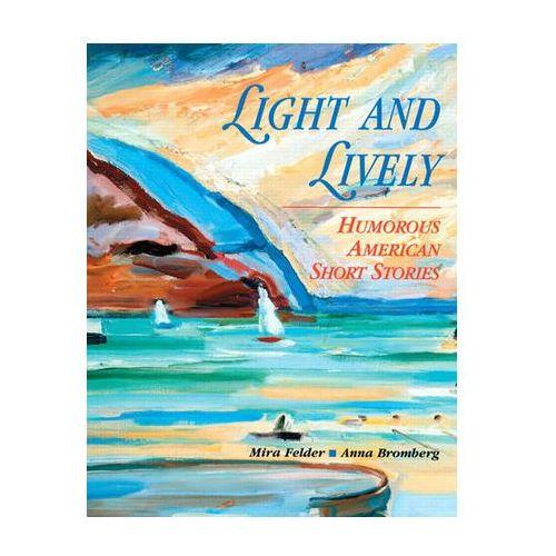 Light and Lively: Humorous Short Stories Felder Mira B.