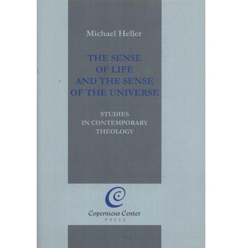 The Sense of Life and the Sense of the Universe - Michael Heller, Heller Michael