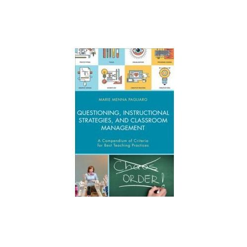 Questioning, Instructional Strategies, and Classroom Management (9781475838626)