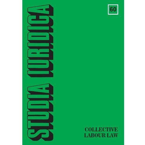 Studia Iuridica, nr 60. Collective Labour Law, oprawa miękka