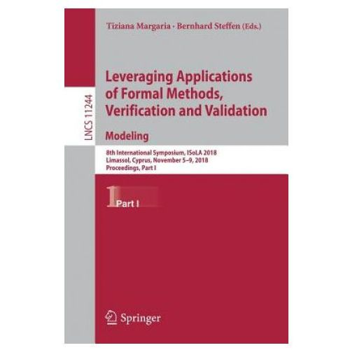 Leveraging Applications of Formal Methods, Verification and Validation. Modeling (9783030034177)